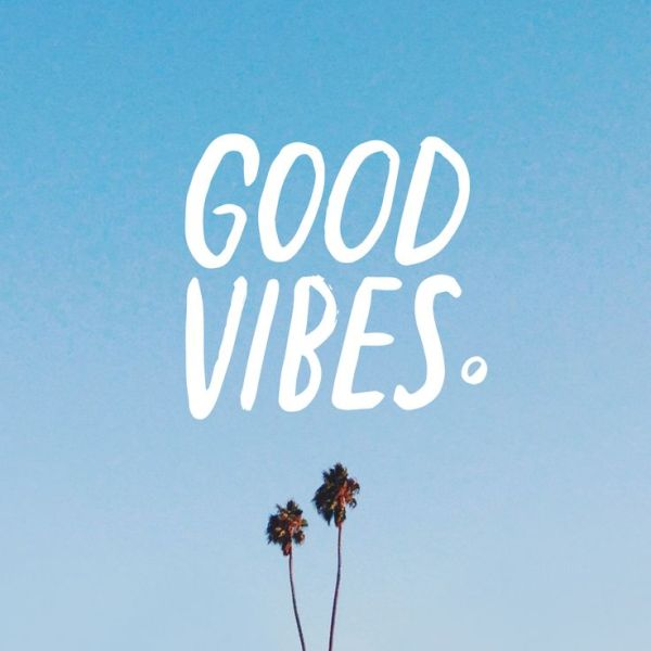 Good vibes.